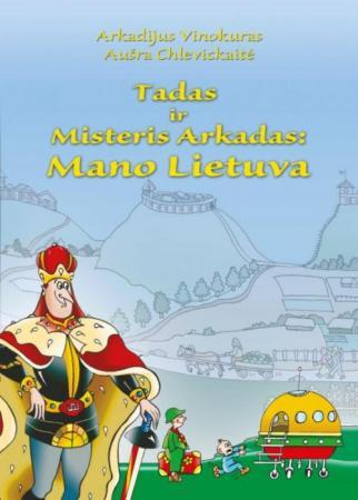 Tadas ir Misteris Arkadas: Mano  Lietuva