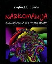 """Zygfryd Juczynski """"Narkomanija"""""""