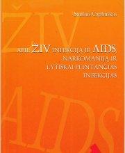 """Saulius Čaplinskas  """"Apie ŽIV infekciją ir AIDS, narkomaniją ir lytiškai plintančias infekcijas"""""""