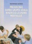 "Odeta Merfeldaitė, Asta Railienė ""Prevencinio darbo grupės veikla bendrojo lavinimo mokykloje"""