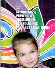"""""""Šeimos krizių prevencija, socialinės ir psichologinės pagalbos šeimai būdai"""""""
