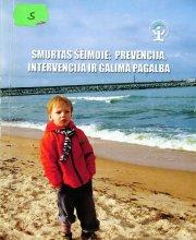 """""""Smurtas šeimoje: prevencija, intervencija ir galima pagalba"""""""