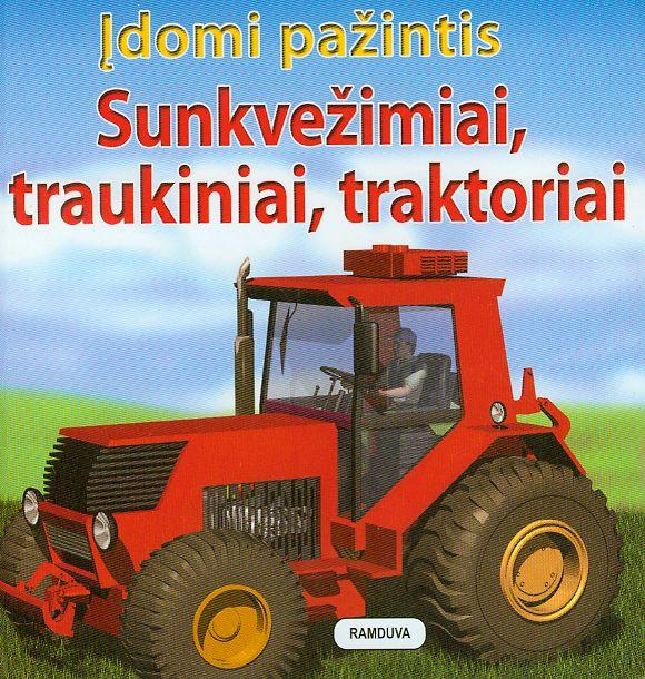 Sunkvežimiai, traukiniai, traktoriai