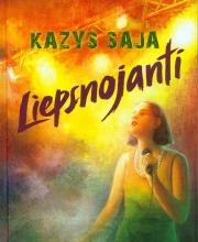 """Saja Kazys """"Liepsnojanti"""""""
