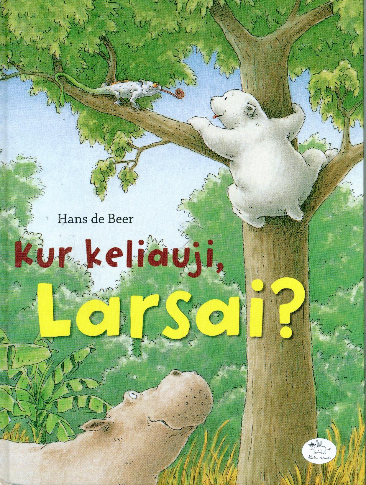 Kur keliauji, Larsai?