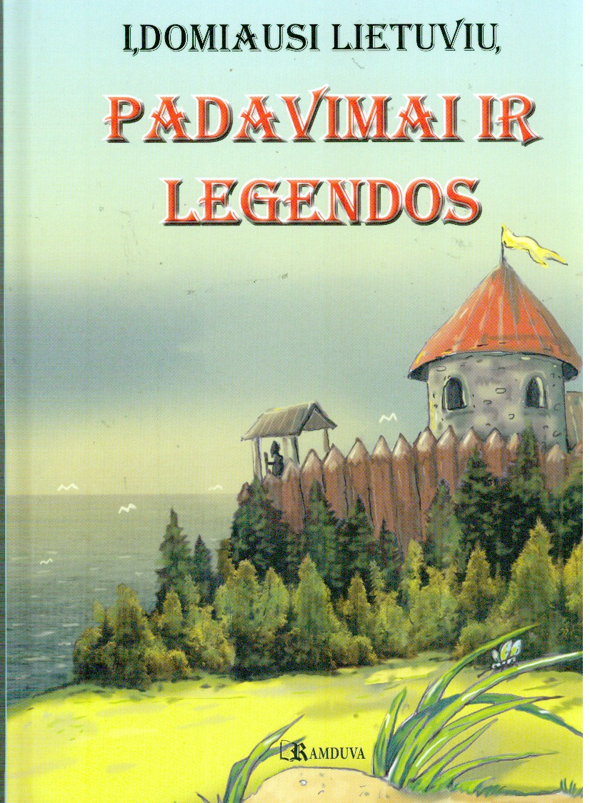 Įdomiausi lietuvių padavimai ir legendos