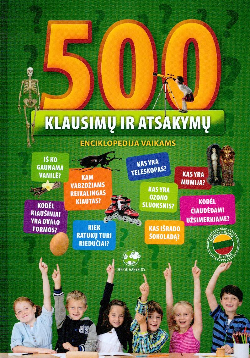 500 klausimų ir atsakymų : enciklopedija vaikams
