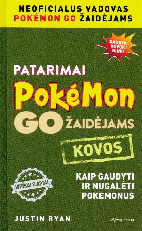 Patarimai Pokémon GO žaidėjams : kovos : kaip gaudyti ir nugalėti pokemonus