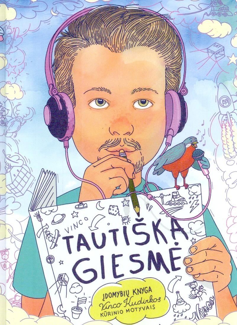 Tautiška giesmė : įdomybių knyga V. Kudirkos kūrinio motyvais
