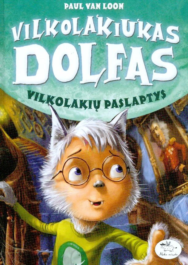 Vilkolakiukas Dolfas. Vilkolakių paslaptys