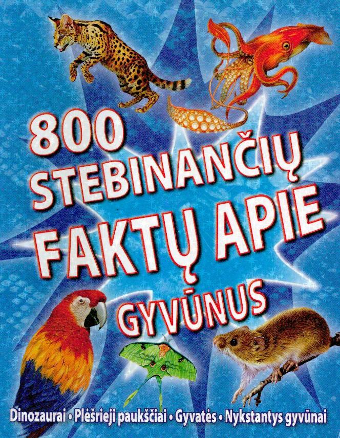 800 stebinančių faktų apie gyvūnus