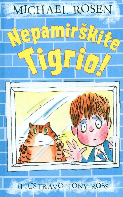 Nepamirškite Tigrio!