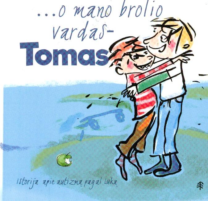 …o mano brolio vardas – Tomas