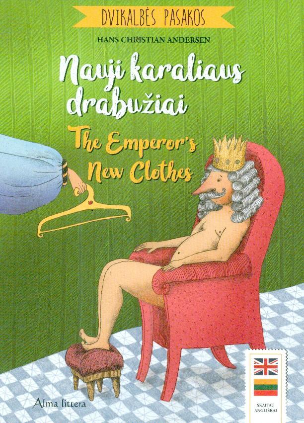 Nauji karaliaus drabužiai = The emperor's new clothes