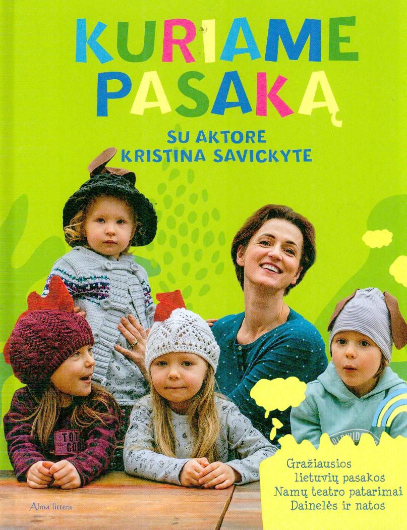 Kuriame pasaką su aktore Kristina Savickyte