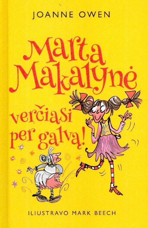 Marta Makalynė verčiasi per galvą!