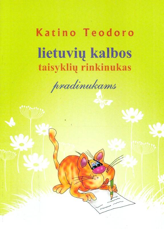 Katino Teodoro lietuvių kalbos taisyklių rinkinukas pradinukams