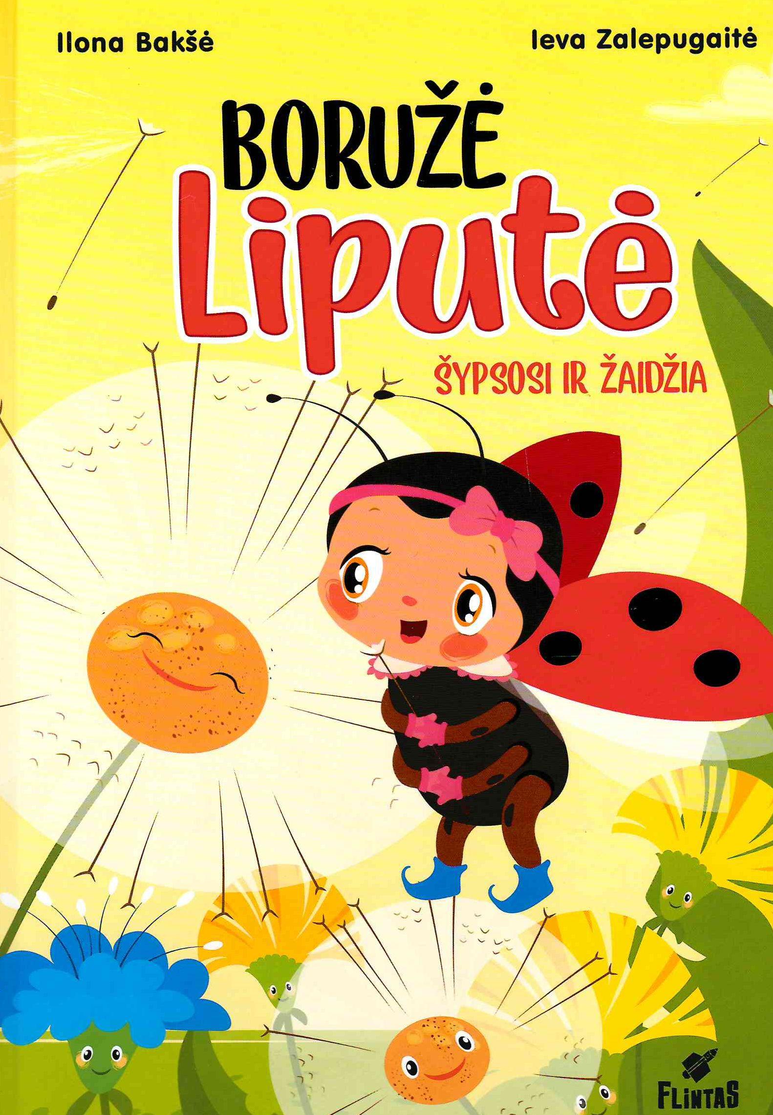 Boružė Liputė šypsosi ir žaidžia