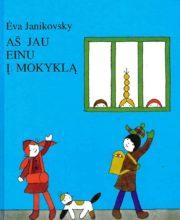 """Ėva Janikovsky """"Aš jau einu į mokyklą"""""""