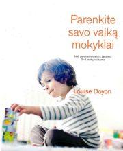 """Louise Doyon """"Parenkite savo vaiką mokyklai"""""""