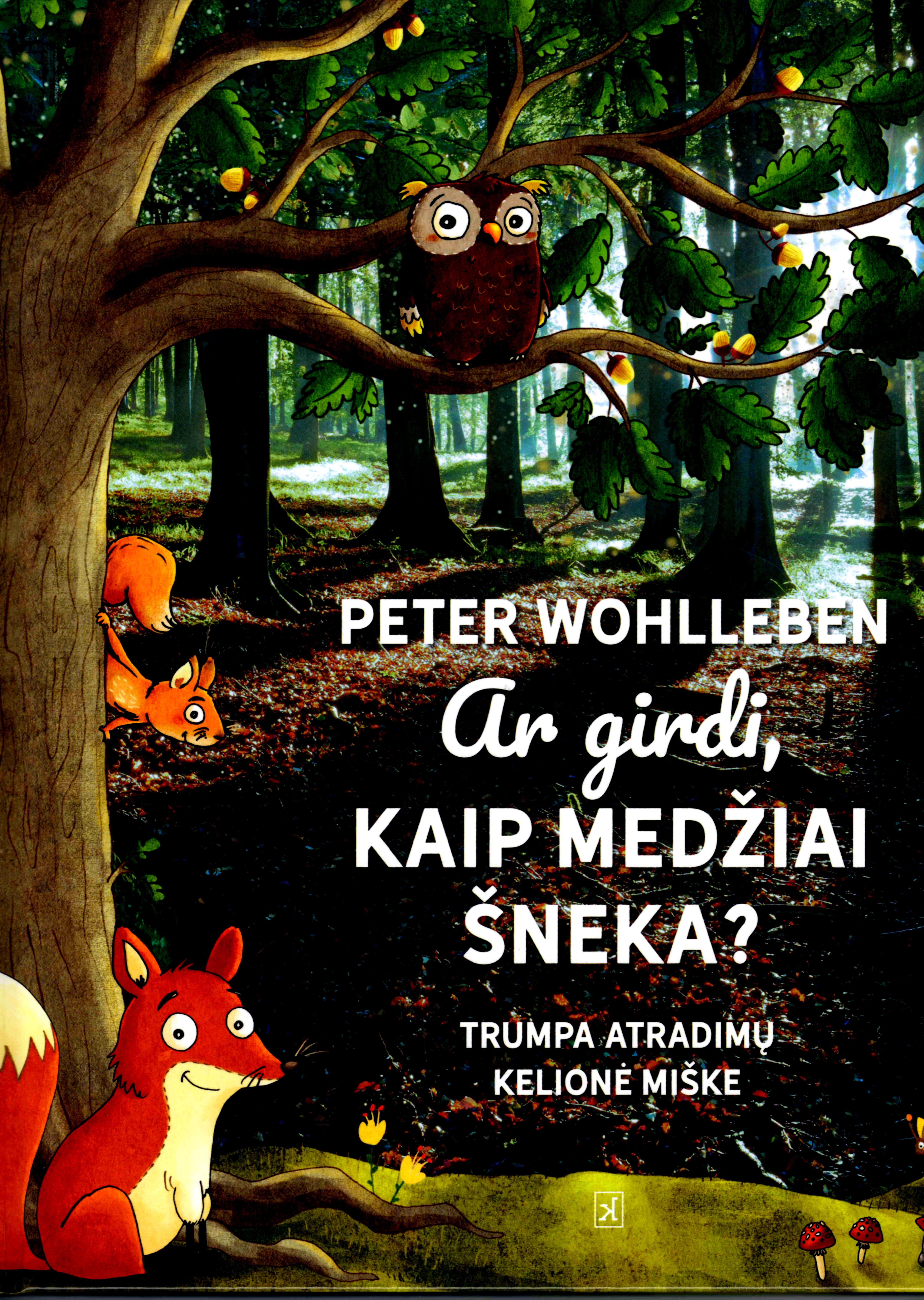 Ar girdi, kaip medžiai šneka?