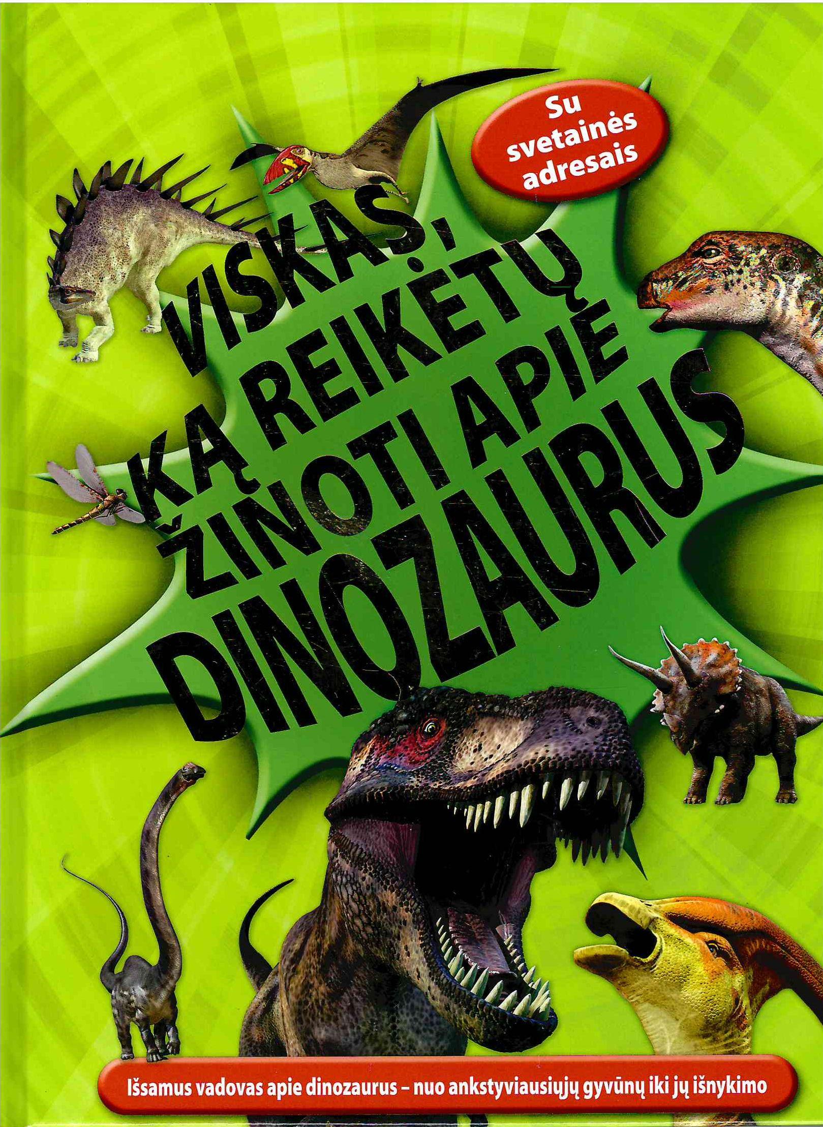Viskas, ką reikėtų žinoti apie dinozaurus