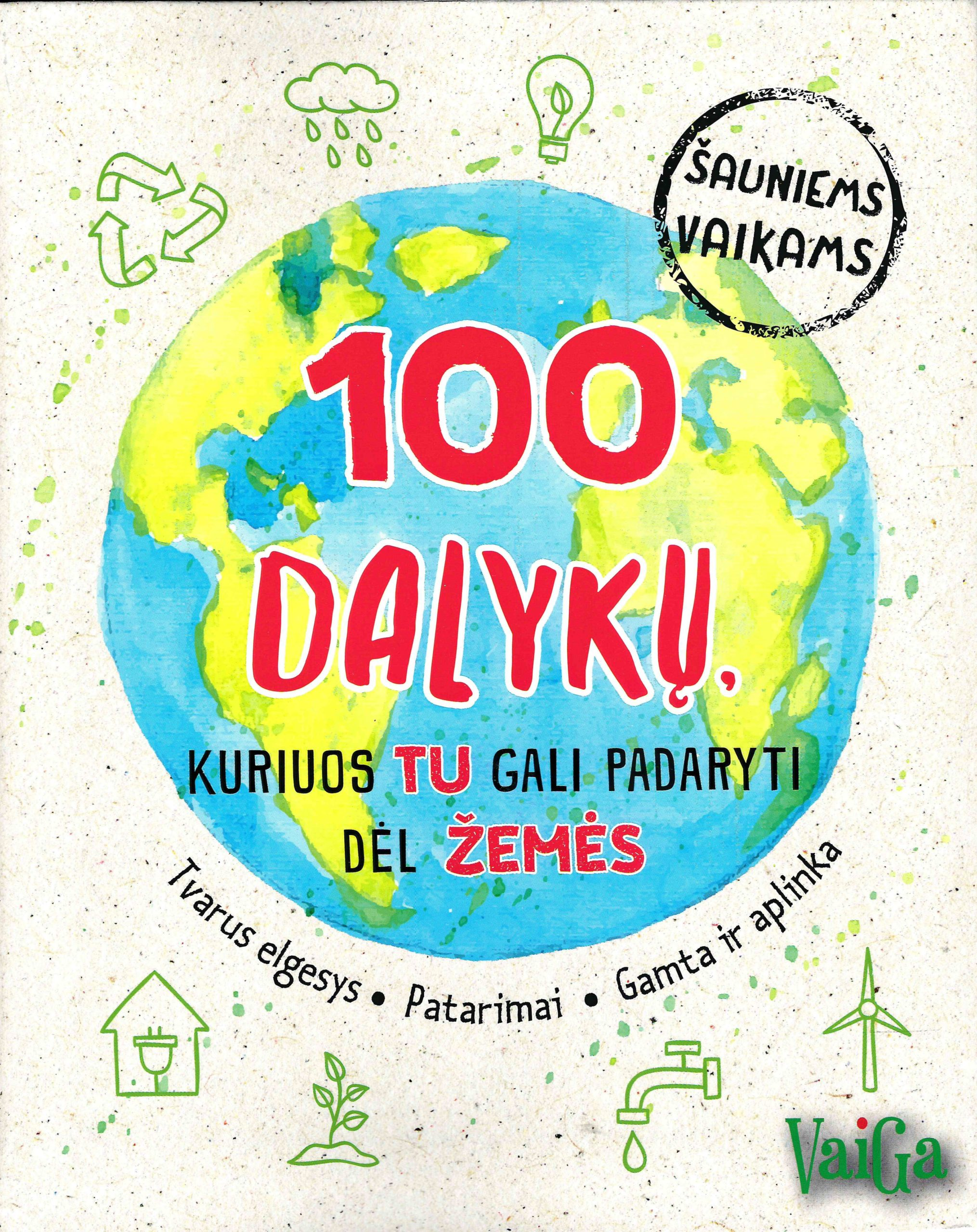100 dalykų, kuriuos tu gali padaryti dėl Žemės