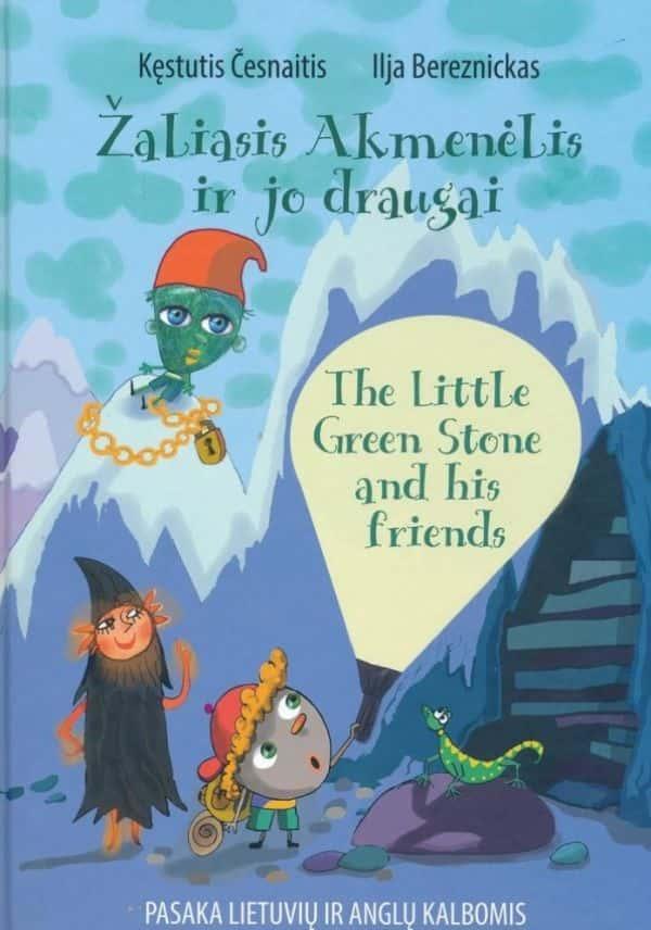 Žaliasis Akmenėlis ir jo draugai = The Little Green Stone and his friends